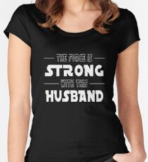 The Force Is Strong With This Husband Women's Fitted Scoop T-Shirt