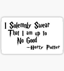 I solemnly swear that I am up to no good Sticker