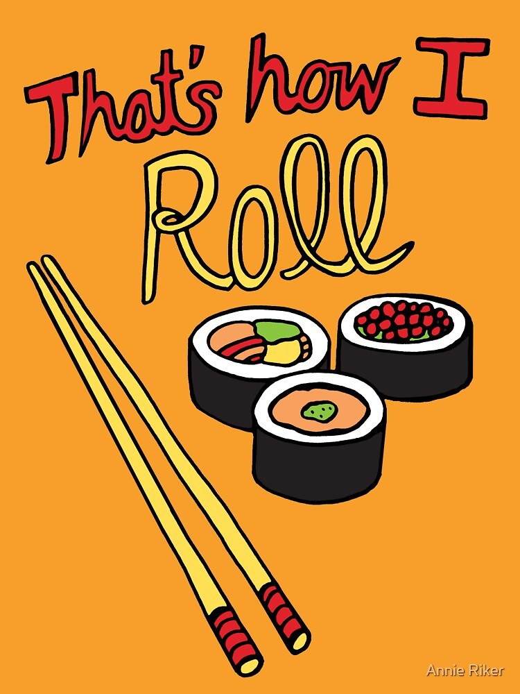 That's How I Roll by annieriker