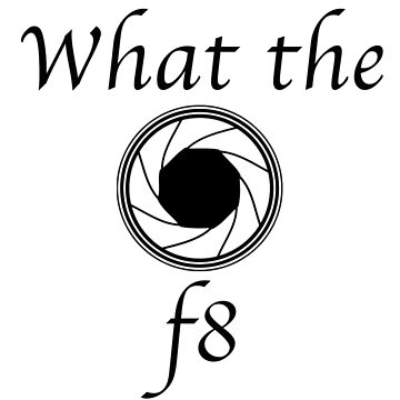 What the f8 by b8wsa