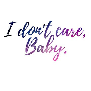 I don't care Baby by Bebichic