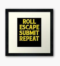 Roll Escape Submit Repeat BJJ Jiu-Jitsu MMA Framed Print
