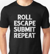 Roll Escape Submit Repeat BJJ Jiu-Jitsu MMA Unisex T-Shirt