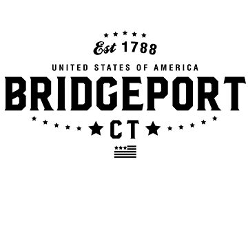 Bridgeport Connecticut State Ct Pride Home America City Souvenir Vacation Memory wanderlust road trip USA Gift Love Year by CarbonClothing