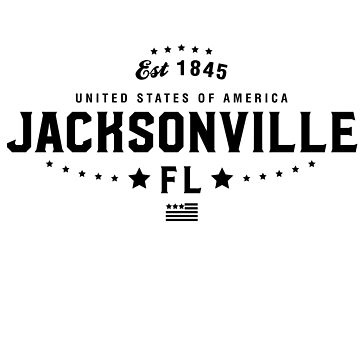 Jacksonville Florida State FL Pride Home America City Souvenir Vacation Memory wanderlust road trip USA Gift Love Year by CarbonClothing