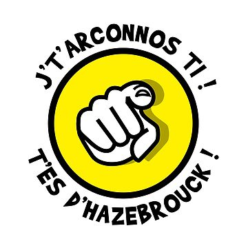 I do not know, you're from Hazebrouck! by humour-chti