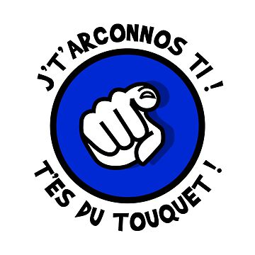 I do not know you, you're from Le Touquet! by humour-chti