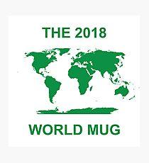 The 2018 World Mug Photographic Print