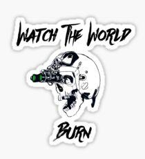 Watch the World Burn Sticker