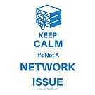 Keep Calm, It's Not a Network Issue by CCIEby30