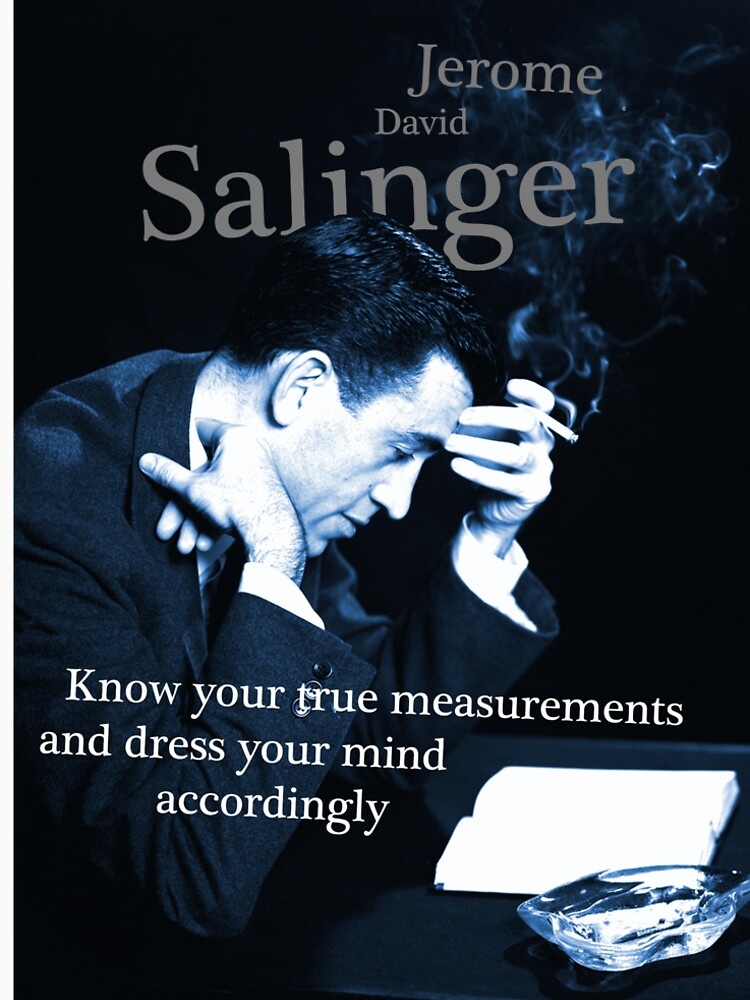 JD Salinger Inspirational Quote by pahleeloola