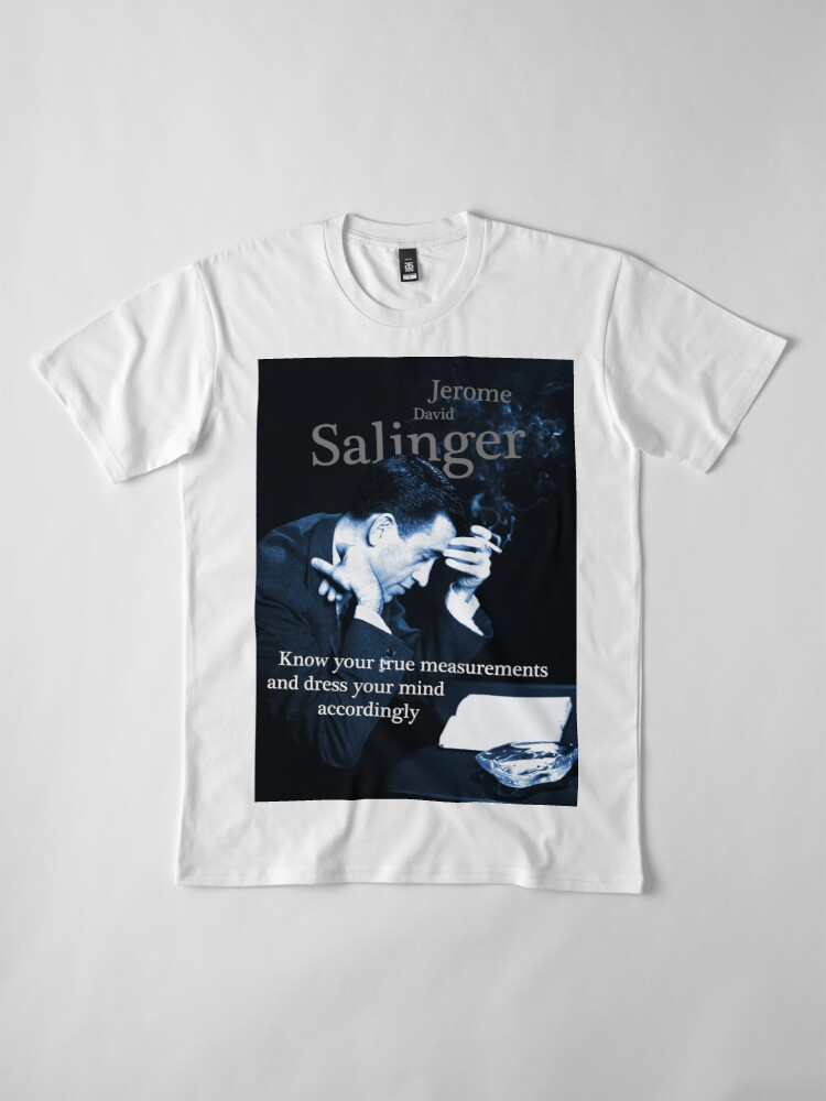 Alternate view of JD Salinger Inspirational Quote Premium T-Shirt