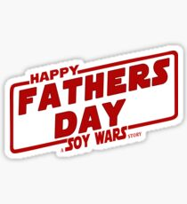 Happy Fathers day a Soy Wars Story Red Sticker