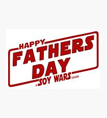 Happy Fathers day a Soy Wars Story Red Photographic Print
