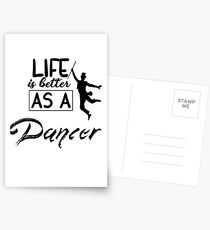 Dancing, life is better than dancer Postcards
