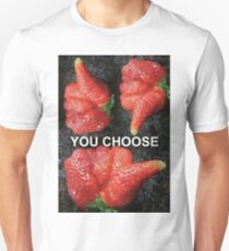 Choose Your Strawberry... Unisex T-Shirt