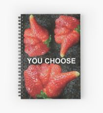 Choose Your Strawberry... Spiral Notebook