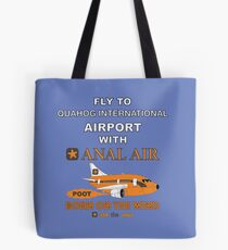 Fly to Quahog International Airport wth Anal Air Tote Bag