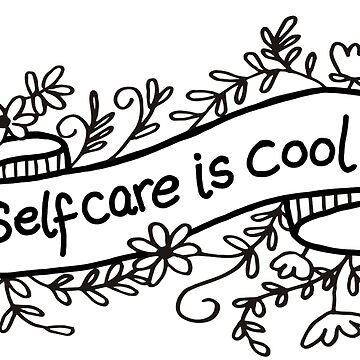 SELF CARE IS COOL! by sianbrierley