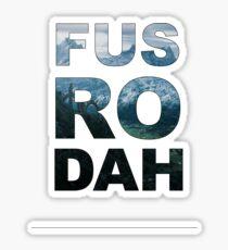 FUS RO DAH! Sticker