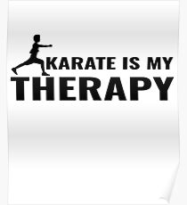 Karate is My Therapy - Lovers of Martial Arts (Design Day 164) Poster