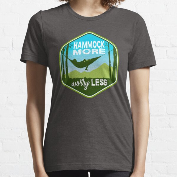 Hammock More. Worry Less. Essential T-Shirt