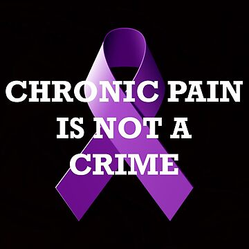 CHRONIC PAIN IS NOT A CRIME (BLK) by abcassent