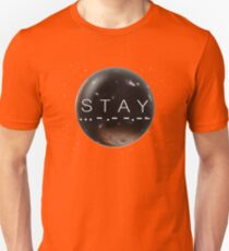 STAY Unisex T-Shirt