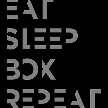 Eat, Sleep, Box by enricoalonzo