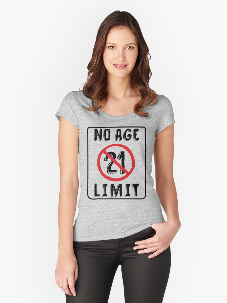 No Age Limit 21st Birthday Gifts Funny B Day For 21 Year Old Womens Fitted Scoop T Shirt By MemWear