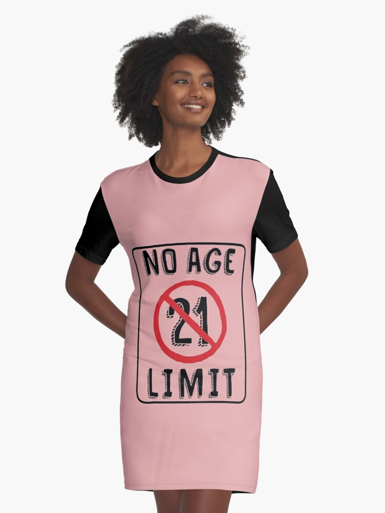 No Age Limit 21st Birthday Gifts Funny B Day For 21 Year Old Graphic T Shirt Dress By MemWear
