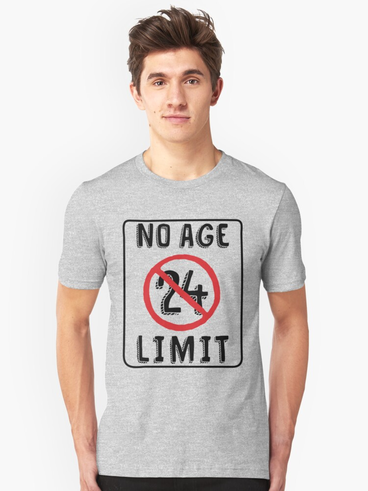 No Age Limit 24th Birthday Gifts Funny B Day For 24 Year Old T Shirt By MemWear