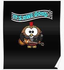 Funny It's Owl Good Good Rocker Theme Poster