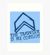 The Traveler Is My Copilot Art Print