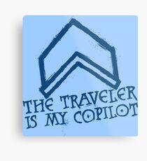 The Traveler Is My Copilot Metal Print