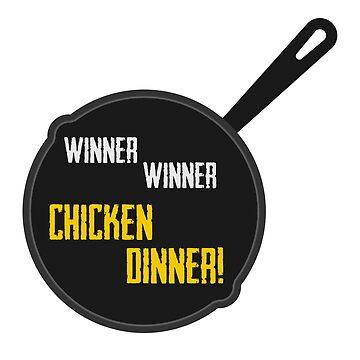 Winner Winner Chicken Dinner! by KipItSimple