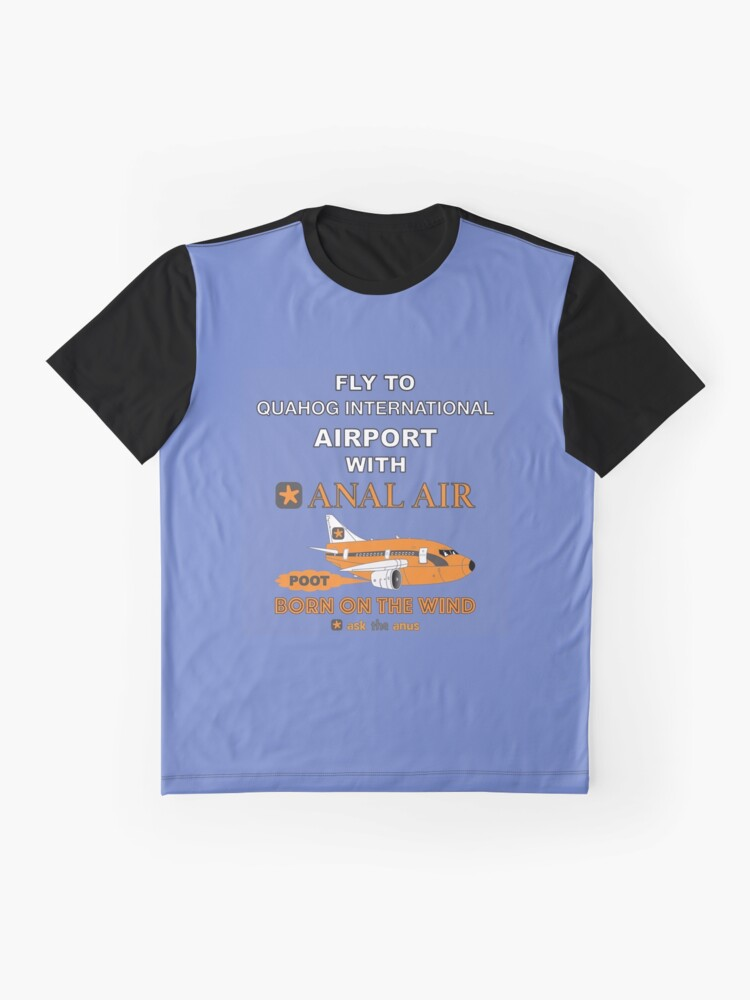 Alternate view of Fly to Quahog International Airport wth Anal Air Graphic T-Shirt