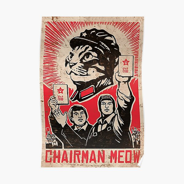 Chairman Meow - Kittens of the world unite.  Poster