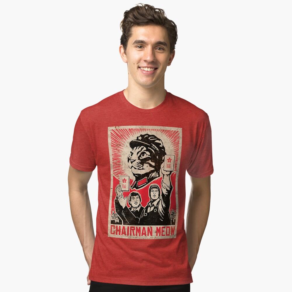 Chairman Meow - Kittens of the world unite.  Tri-blend T-Shirt