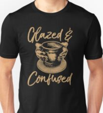 Pottery Glazed & Confused  Unisex T-Shirt