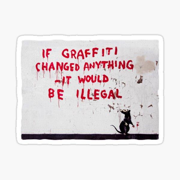 Banksy Mouse Graffiti Wenn Graffiti etwas ändern würde, wäre dies illegal. ORIGINAL WALL Sticker