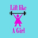 Lift like a girl in Pink by martisanne