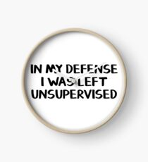 In my defense I was left unsupervised Clock