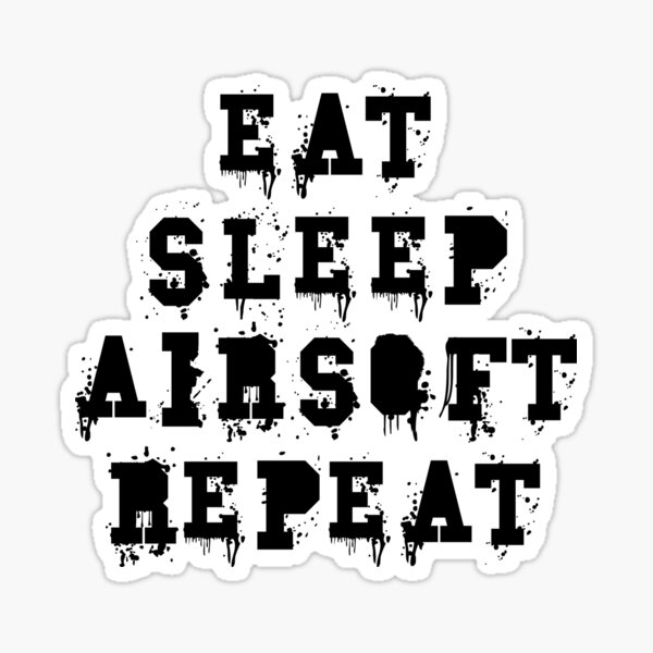 eat sleep airsoft repeat Sticker