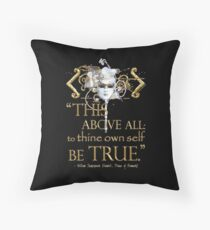 """Shakespeare Hamlet """"own self be true"""" Quote Throw Pillow"""