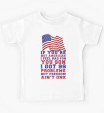 99 Problems But Freedom Ain't One Kids Tee