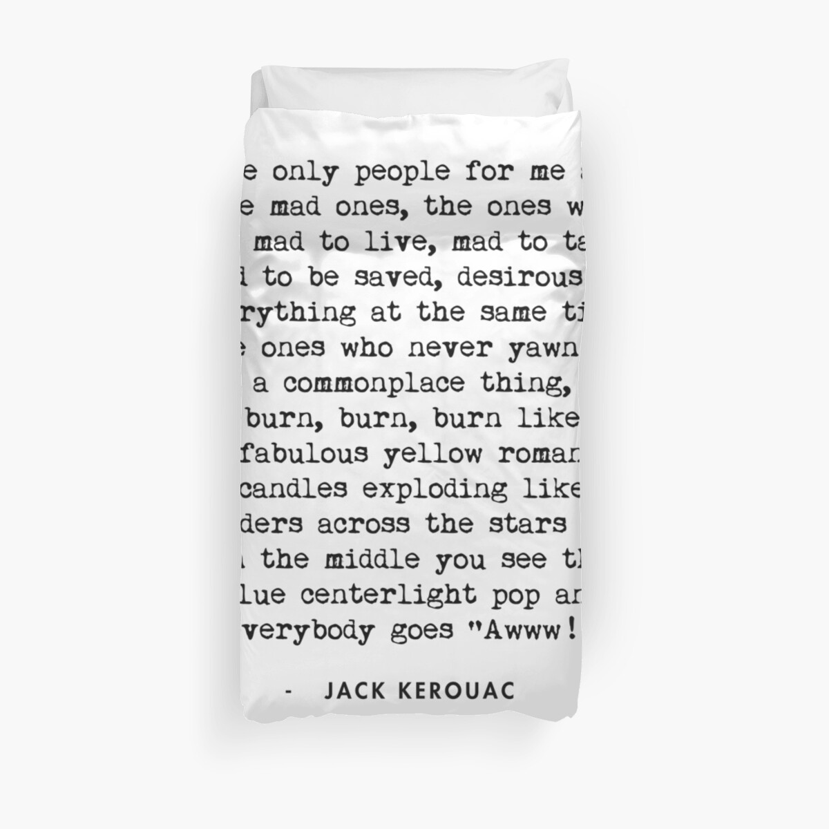 \'Jack Kerouac On the Road Quote\' Duvet Cover by AlanPun