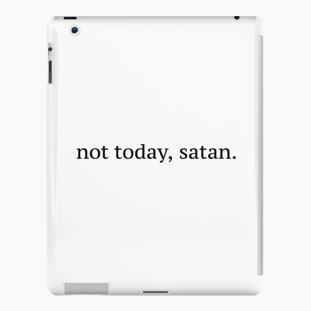 """Not Today, Satan"" Graphic iPad Case & Skin"