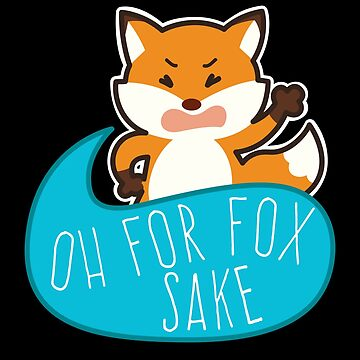 Oh For Fox Sake by Apparletics