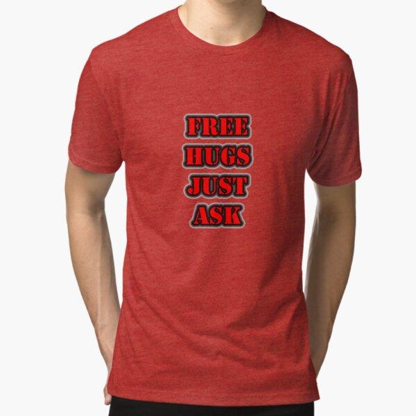 FREE HUGS Just Ask Tri-blend T-Shirt